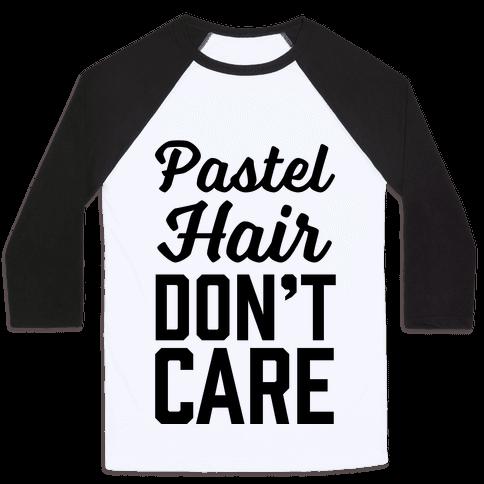 Pastel Hair Don't Care Baseball Tee