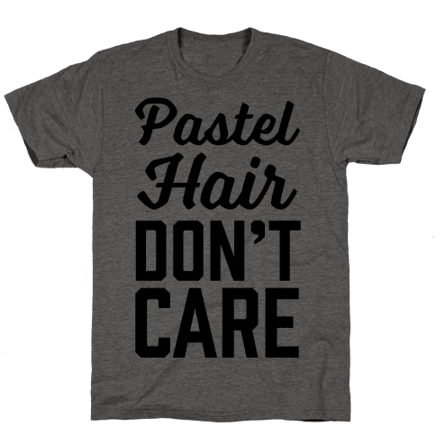 Pastel Hair Don't Care Mens T-Shirt
