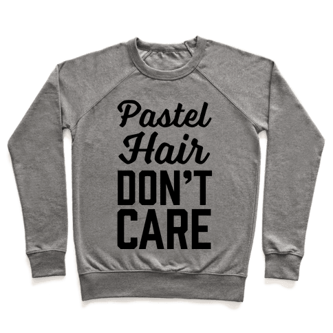 Pastel Hair Don't Care Pullover