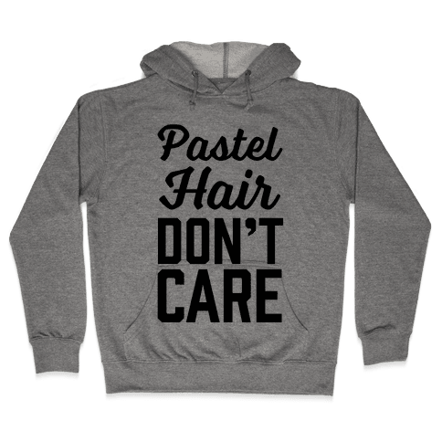 Pastel Hair Don't Care Hooded Sweatshirt