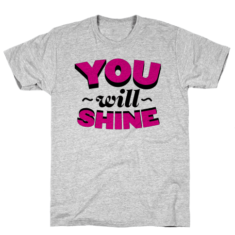 You Will Shine Mens T-Shirt