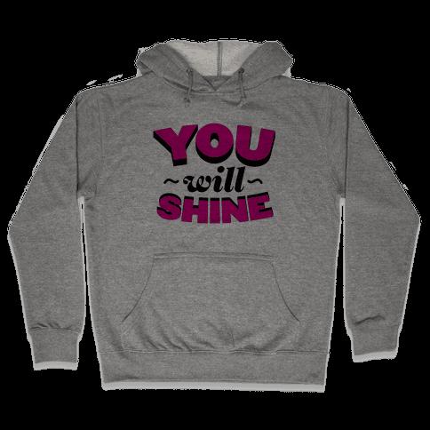 You Will Shine Hooded Sweatshirt