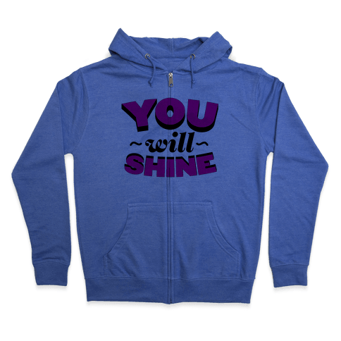 You Will Shine Zip Hoodie