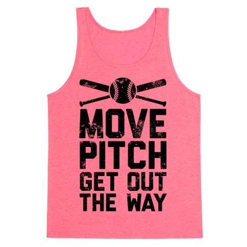 Move Pitch Get Out The Way Tank Top