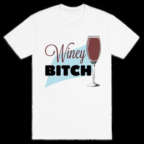 Wine-y Bitch Mens T-Shirt