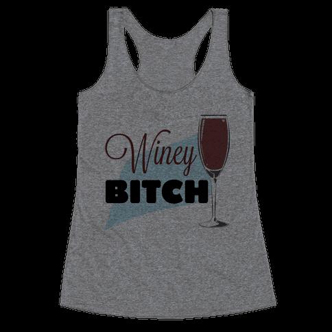 Wine-y Bitch Racerback Tank Top