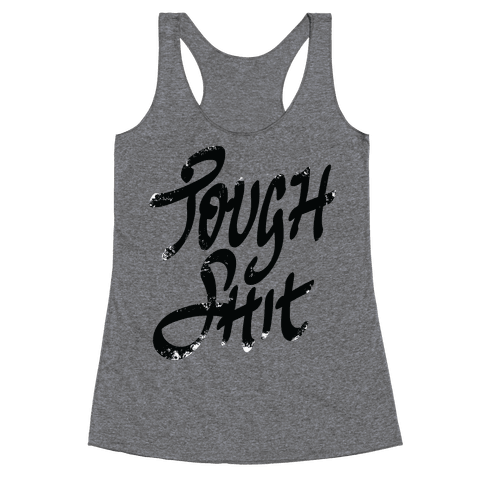 Tough Shit Racerback Tank Top