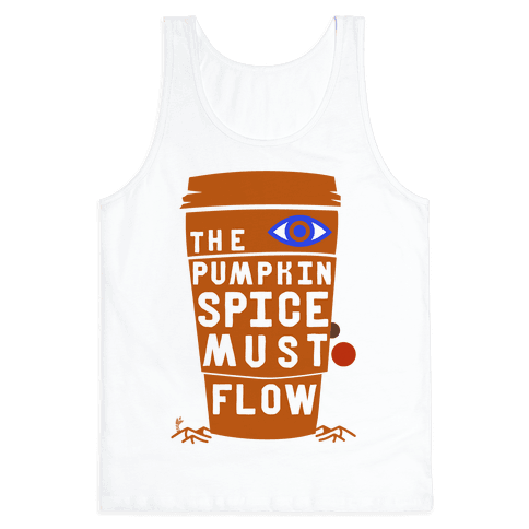 The Pumpkin Spice Must Flow Tank Top