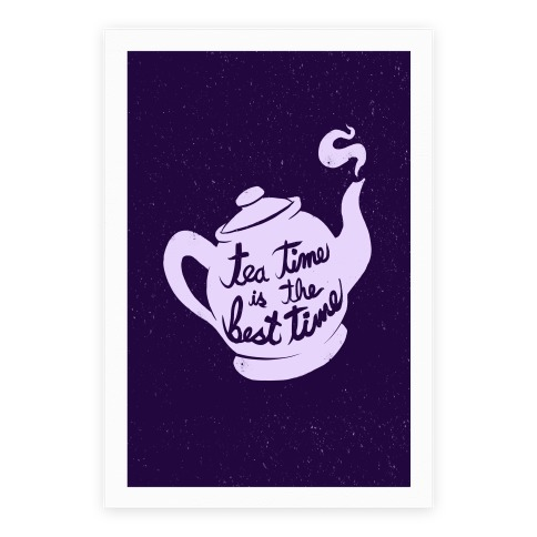 Tea Time Is The Best Time Poster