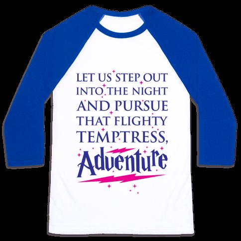 That Flighty Temptress, Adventure Baseball Tee