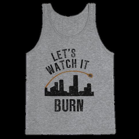 Let's Watch It Burn Tank Top