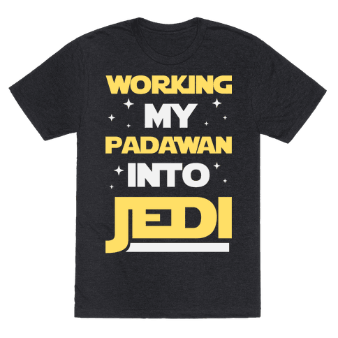 Working My Padawan Into Jedi