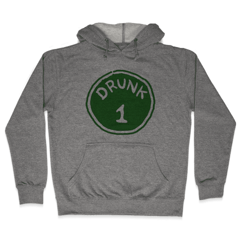 Drunk 1 Hooded Sweatshirt