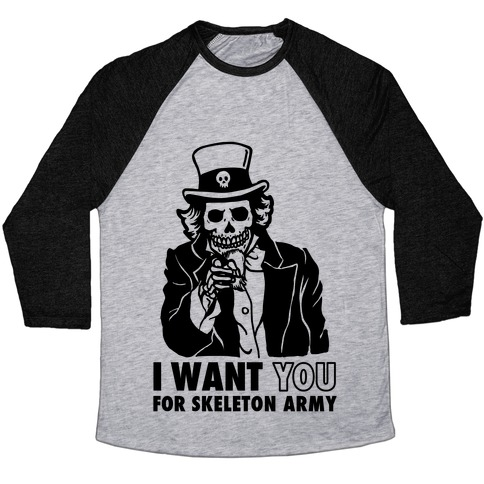 I Want You to Join Skeleton Army Baseball Tee