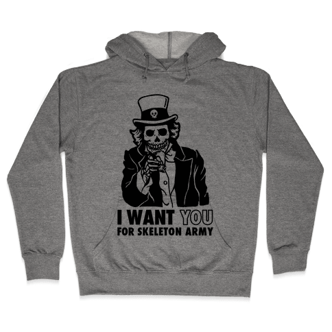 I Want You to Join Skeleton Army Hooded Sweatshirt