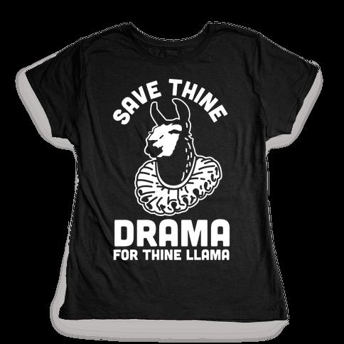 Save Thine Drama for Thine Llama Womens T-Shirt