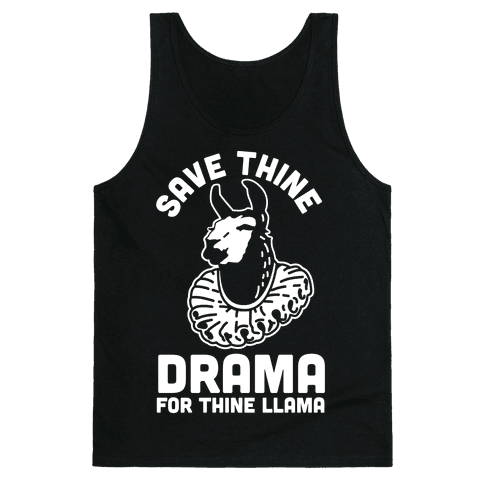 Save Thine Drama for Thine Llama Tank Top