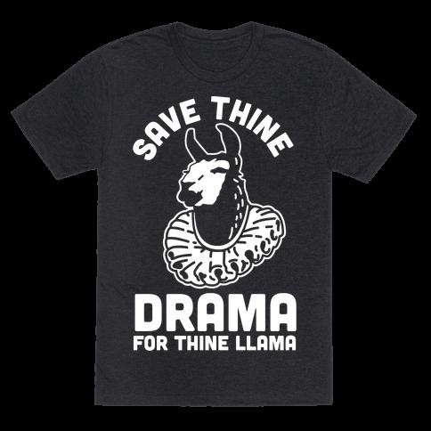 Save Thine Drama for Thine Llama