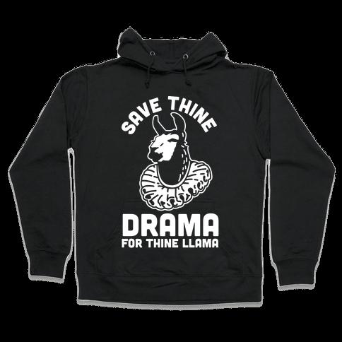 Save Thine Drama for Thine Llama Hooded Sweatshirt