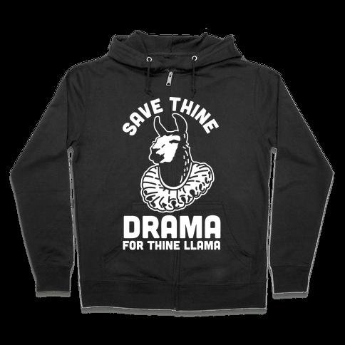 Save Thine Drama for Thine Llama Zip Hoodie