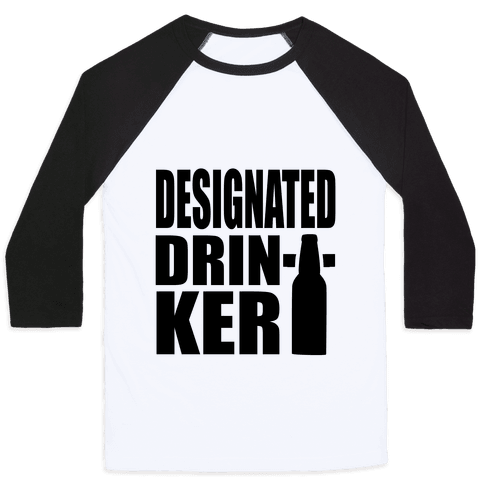 Designated Drinker Baseball Tee