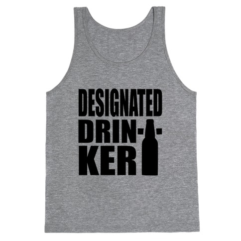 Designated Drinker Tank Top