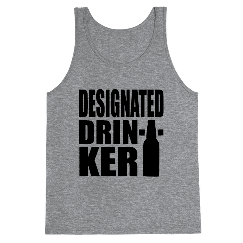 Designated Drinker Tank Top