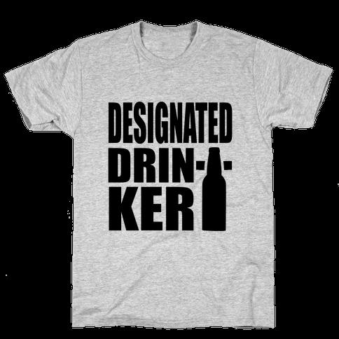 Designated Drinker Mens T-Shirt