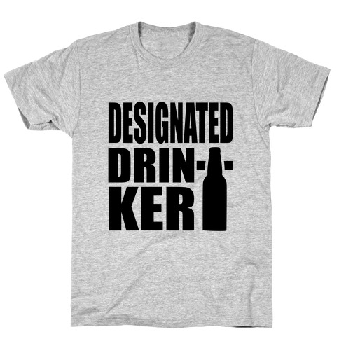 Designated Drinker Mens T-Shirt