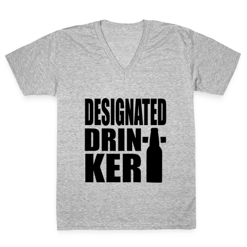 Designated Drinker V-Neck Tee Shirt
