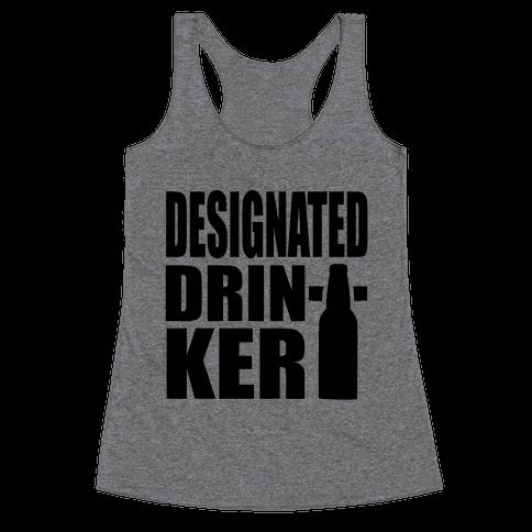 Designated Drinker Racerback Tank Top