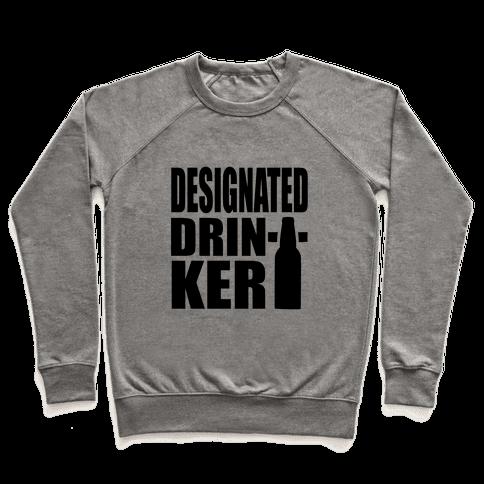 Designated Drinker Pullover