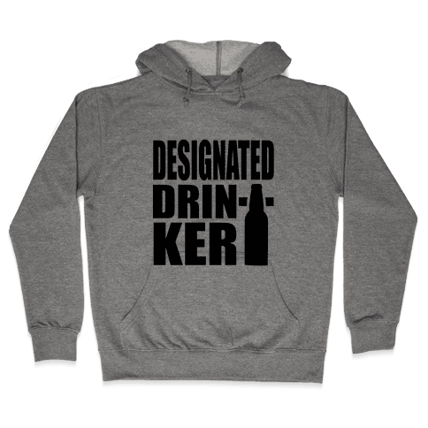 Designated Drinker Hooded Sweatshirt