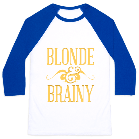 Blonde & Brainy Baseball Tee