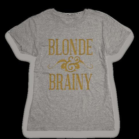 Blonde & Brainy Womens T-Shirt