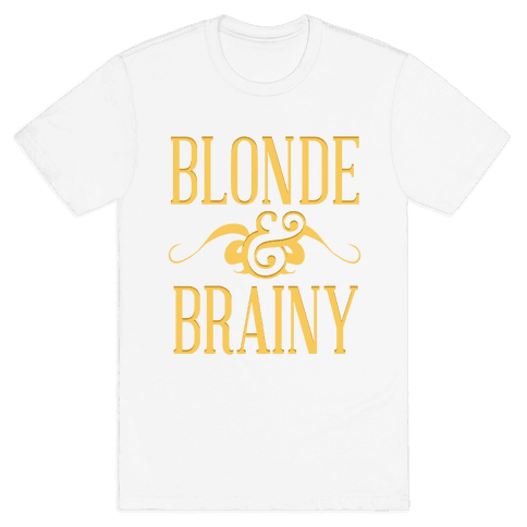 Blonde & Brainy Mens T-Shirt