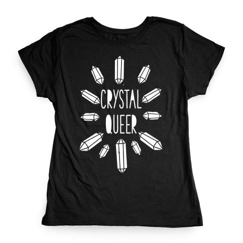 Crystal Queer Womens T-Shirt