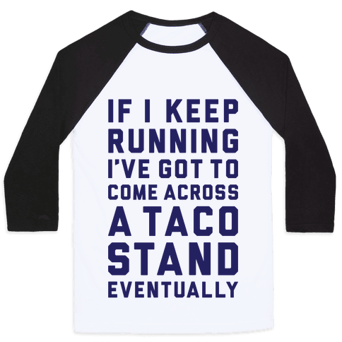 Running To A Taco Stand Baseball Tee