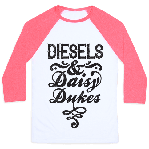 Diesels And Daisy Dukes Baseball Tee