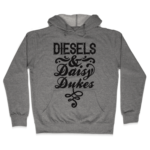 Diesels And Daisy Dukes Hooded Sweatshirt