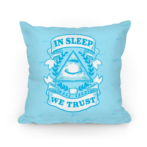 In Sleep We Trust Pillow