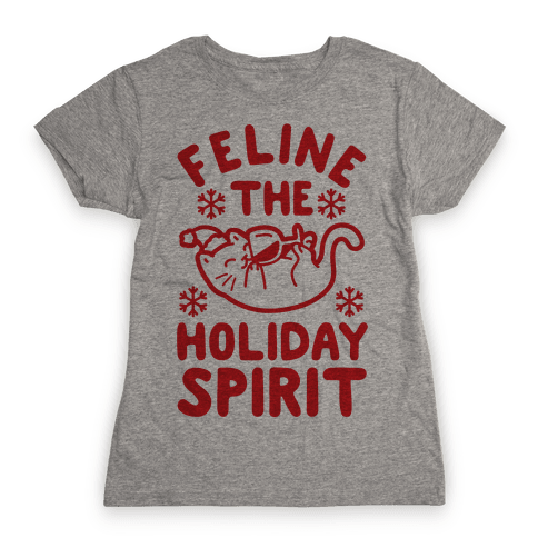 Feline the Holiday Spirit Womens T-Shirt