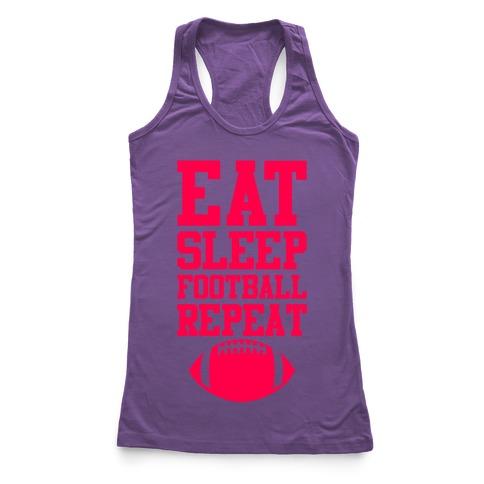 Eat Sleep Football Repeat Racerback Tank Top