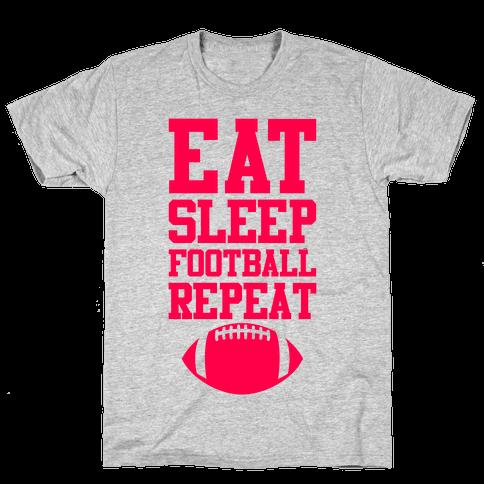 Eat Sleep Football Repeat Mens T-Shirt