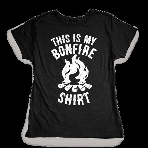 This is My Bonfire Shirt Womens T-Shirt