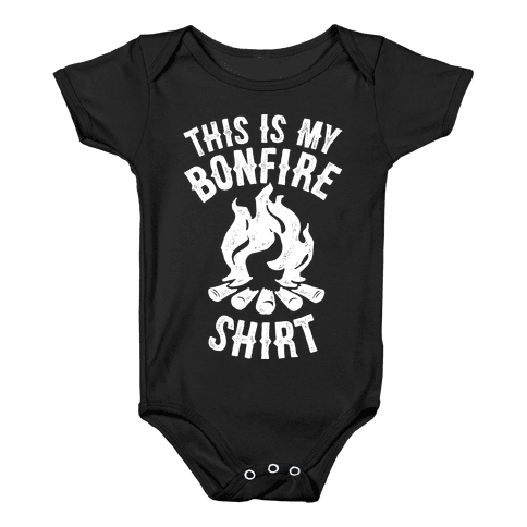 This is My Bonfire Shirt Baby Onesy