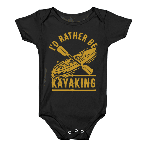 I'd Rather Be Kayaking Baby Onesy