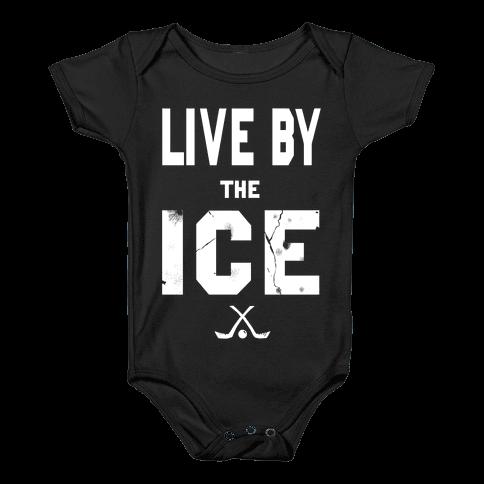 Live by the Ice (dark) Baby Onesy