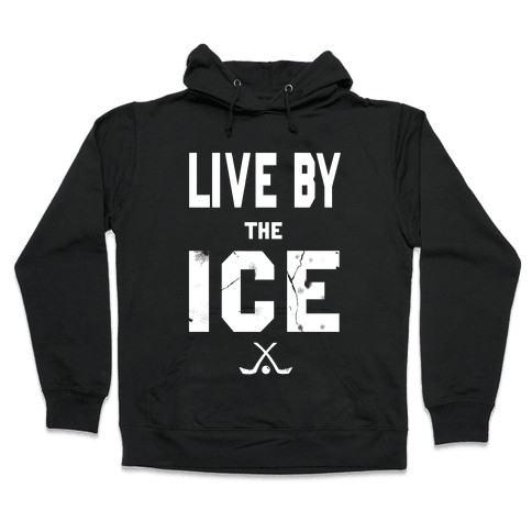 Live by the Ice (dark) Hooded Sweatshirt