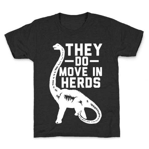 They Do Move in Herds Kids T-Shirt